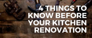 4 Things to Know Before Your Kitchen Renovation