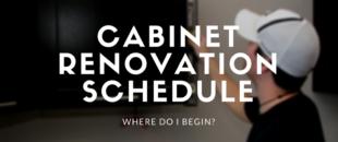 Cabinet Renovation Schedule