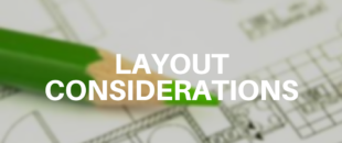 Considerations with Your Layout