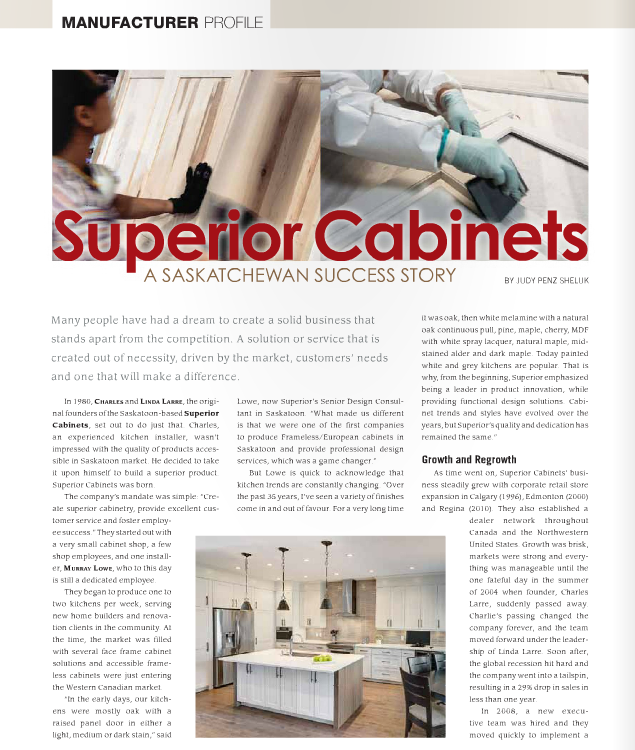 <h1>SUPERIOR CABINETS EDITORIAL FEATURE:  SUPERIOR CABINETS A SASKATCHEWAN SUCCESS STORY</h1>