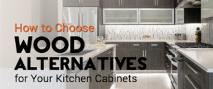Choosing a Wood Alternative for Your Kitchen Cabinets?