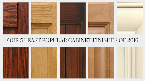 Our 5 Least Popular Cabinet Finishes of 2016