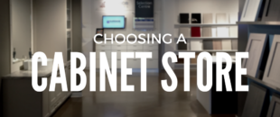 Choosing a Cabinet Store