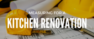 Measuring for a Kitchen Renovation