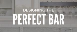 Designing the Perfect Bar