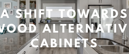 A Shift Towards Wood Alternative Cabinets