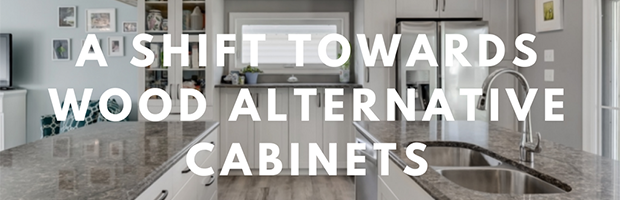A Shift Towards Wood Alternative Cabinets - Superior Cabinets Blog 620x200