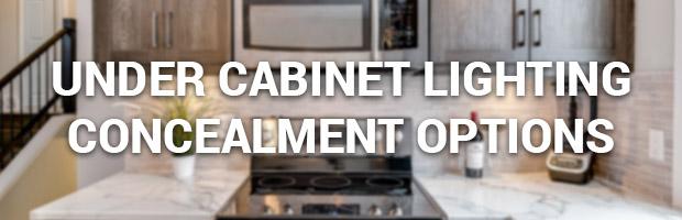 Under Cabinet Lighting Concealment Options