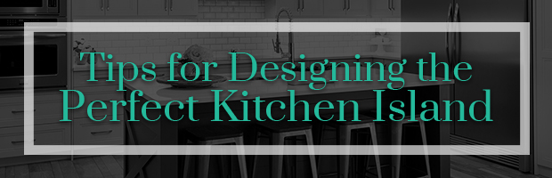 Tips for Designing the Perfect Kitchen Island