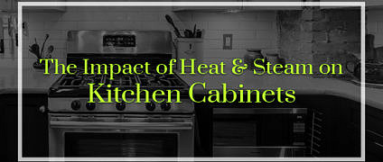 The Impact of Heat and Steam on Kitchen Cabinets
