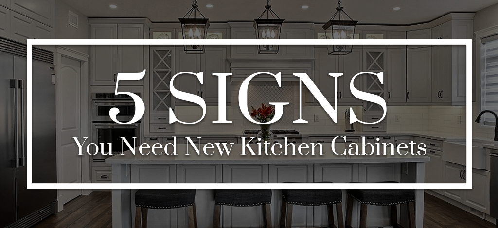 5 Signs You Need New Kitchen Cabinets