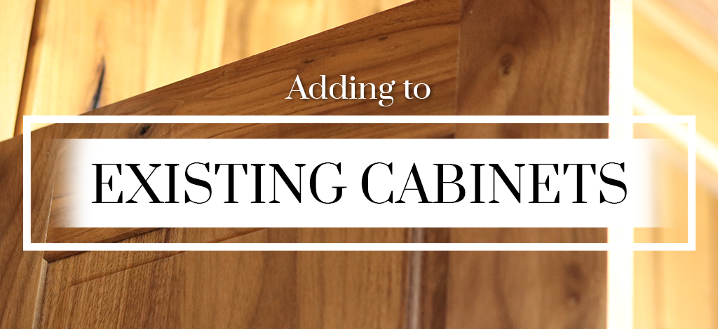Adding To Existing Cabinets