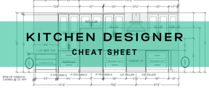 Kitchen Designer Cheat Sheet