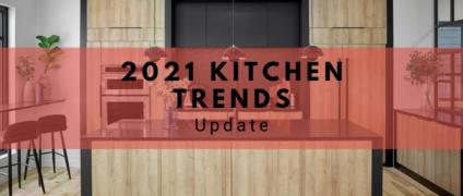 2021 Kitchen Trends Update