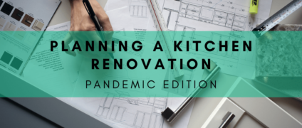 Planning A Kitchen Renovation During A Pandemic